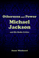 Otherness and Power  Michael Jackson and His Media Critics