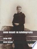 Annie Besant: an Autobiography: Large Print