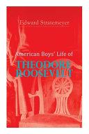 American Boys  Life of Theodore Roosevelt
