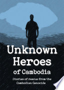 Unknown Heroes of Cambodia