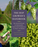The Hop Grower's Handbook: The Essential Guide for Sustainable, ...