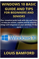 Windows 10 Basic Guide And Tips For Beginners And Seniors