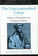 The Unaccommodated Calvin