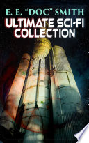 "Read Online E. E. ""DOC"" SMITH: Ultimate Sci-Fi Collection For Free"