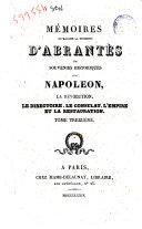 Memoires de madame la duchesse D'Abrantes, ou souvenirs historique sur Napoleon, la revolution, le directoire, le consulat, l'empire et la restauration