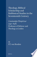 Theology  Biblical Scholarship  and Rabbinical Studies in the Seventeenth Century