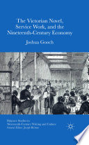 The Victorian Novel  Service Work  and the Nineteenth Century Economy Book PDF
