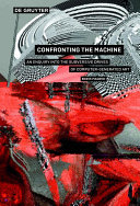Confronting the Machine: An Enquiry into the Subversive Drives of ...