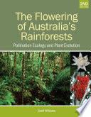 The Flowering of Australia s Rainforests