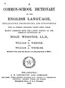 A Common school Dictionary of the English Language  Explanatory  Pronouncing  and Synonymous