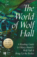Pdf The World of Wolf Hall: A Reading Guide to Hilary Mantel's Wolf Hall & Bring Up the Bodies