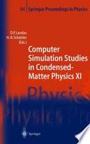 Computer Simulation Studies in Condensed Matter Physics XI