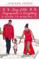 Tiny Little Fingerprints on Everything  A Guide to Winging It