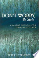 Don t Worry  be Stoic
