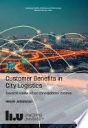 Customer Benefits in City Logistics