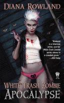 White Trash Zombie Apocalypse Pdf/ePub eBook