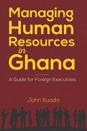 Managing Human Resources in Ghana