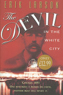 The Devil In The White City Murder Magic And Madness At The Fair That Changed America Pdf [Pdf/ePub] eBook