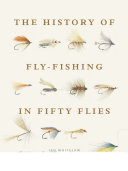 Pdf History of Fly-Fishing in Fifty Flies