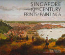 Singapore Through 19th Century Prints   Paintings