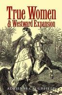 True Women and Westward Expansion
