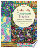 Culturally Competent Practice A Framework For Understanding