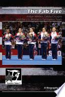 The Fab Five: Jordyn Wieber, Gabby Douglas and the U.S. Women's Gymnastics Team