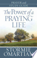The Power of a Praying Life Prayer and Study Guide Book