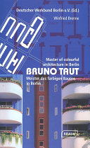 Bruno Taut  Master of Colourful Architecture in Berlin