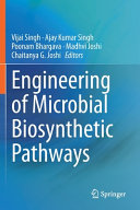 Engineering of Microbial Biosynthetic Pathways