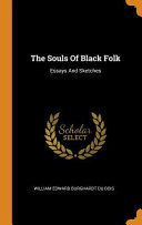 The Souls of Black Folk  Essays and Sketches