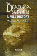 The Dead Sea Scrolls, A Full History