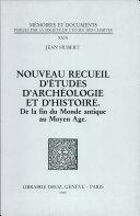 Nouveau recueil d'études d'archéologie et d'histoire, de la fin du monde antique au Moyen Age