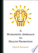 A Humanistic Approach to Health Promotion