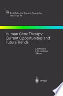 Human Gene Therapy  Current Opportunities and Future Trends