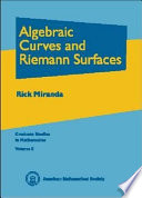 Algebraic Curves and Riemann Surfaces