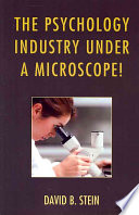 The Psychology Industry Under a Microscope