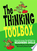 """The Thinking Toolbox: Thirty-Five Lessons That Will Build Your Reasoning Skills"" by Nathaniel Bluedorn, Hans Bluedorn, Richard LaPierre"