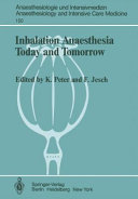 Inhalation Anaesthesia Today and Tomorrow