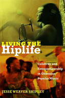 Living the Hiplife: Celebrity and Entrepreneurship in Ghanaian Popular Music