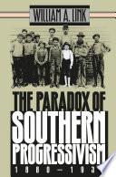 The Paradox Of Southern Progressivism 1880 1930