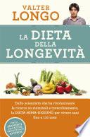 La dieta della longevità  : Dallo scienziato che ha rivoluzionato la ricerca su staminali e invecchiamento, la Dieta mima-digiuno per vivere sani fino a 110 anni