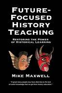 Future Focused History Teaching