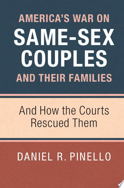 America s War on Same Sex Couples and their Families