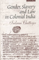 Gender, Slavery and Law in Colonial India