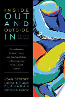 """""""Inside Out and Outside In: Psychodynamic Clinical Theory and Psychopathology in Contemporary Multicultural Contexts"""" by Joan Berzoff, Laura Melano Flanagan, Patricia Hertz, Kathryn Basham, Nina Heller, Lourdes Mattei, Teresa Méndez, Terry Northcut, Gerald Schamess, Cynthia Shilkret, Robert Shilkret"""