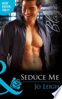 Seduce Me  Mills   Boon Blaze   It s Trading Men   Book 4