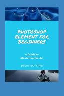 Photoshop Element for Beginners Book