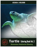 Turtle Coloring Books Vol. 2 for Relaxation Meditation Blessing