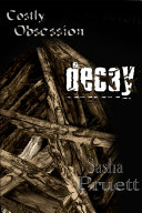 Costly Obsession: Decay